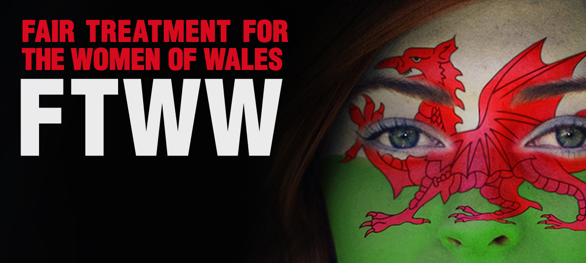 FTWW: Fair Treatment for the Women of Wales